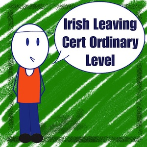 Irish Leaving Cert Ordinary Level