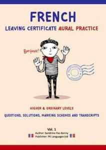 French Leaving Certificate Aural Practice book Vol 1
